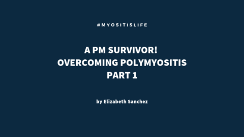 A PM Survivor! OVERCOMING Polymyositis