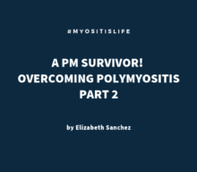 OVERCOMING Polymyositis Part II – Taking Back My Health