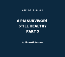 OVERCOMING Polymyositis Part III – Still Healthy!