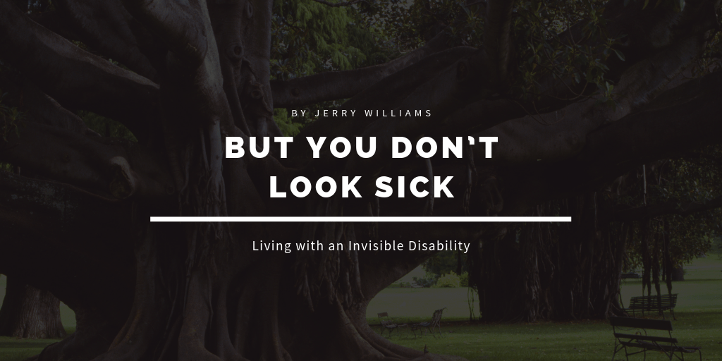 But You Don't Look Sick: Invisible Disabilities