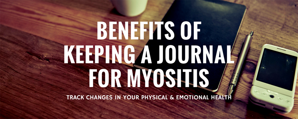 Benefits of keeping a Myositis health journal