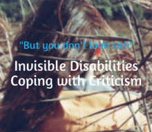 Invisible Disabilities: Coping with Criticism