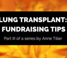 Lung Transplant, Fundraising Tips: Part 3