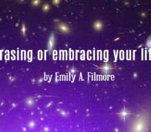 Erasing or embracing your life?
