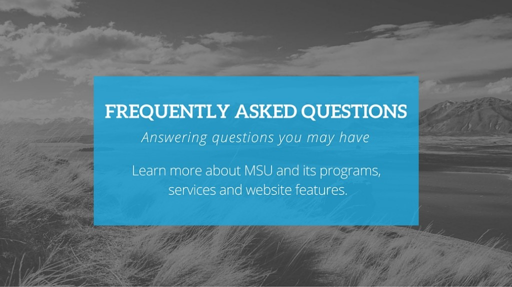 MSU Frequently Asked Questions