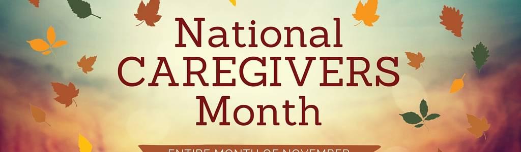 National Caregivers Month, November
