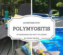 Adventures with Polymyositis:  My experiences and what I've learned