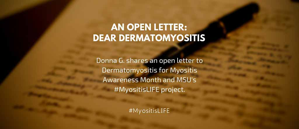Donna G. shares an open letter, Dear Dermatomyositis