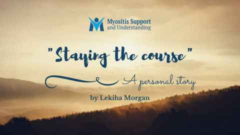 Staying the Course when living with myositis