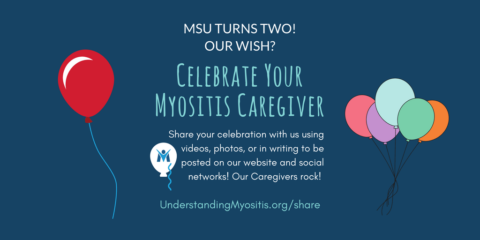 Myositis Support and Understanding Association Turns Two and wishes for Myositis patients to Celebrate their Caregivers