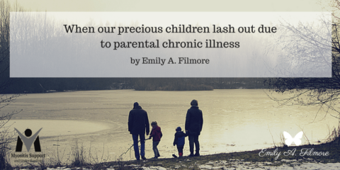 When our precious children lash out due to parental chronic illness