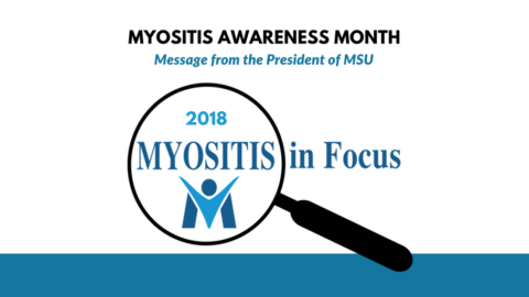 Myositis Awareness Month 2018: Message from the President of MSU