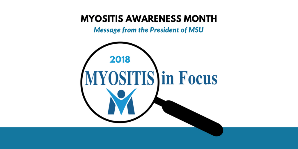 Myositis Awareness Month 2018 message from MSU president Jerry Williams
