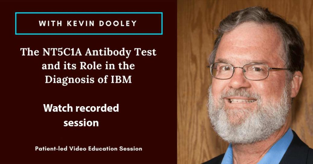 Watch The NT5C1A Antibody Test and its Role in the Diagnosis of IBM with Kevin Dooley