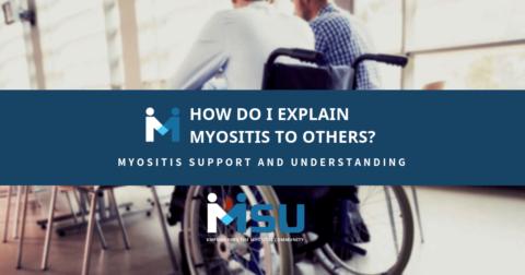 How do I explain myositis to others?