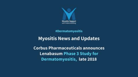 Corbus Pharmaceuticals announces Lenabasum Phase 3 Study for Dermatomyositis late 2018