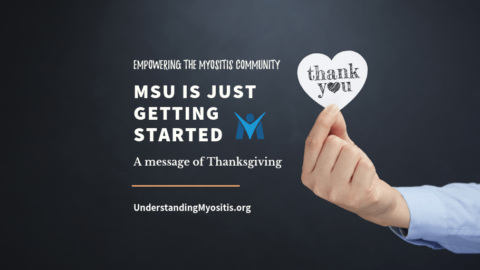 Myositis Support and Understanding is just getting started