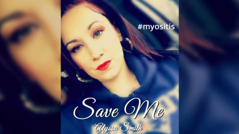 """Save Me"" by Alyssa Smith with myositis"