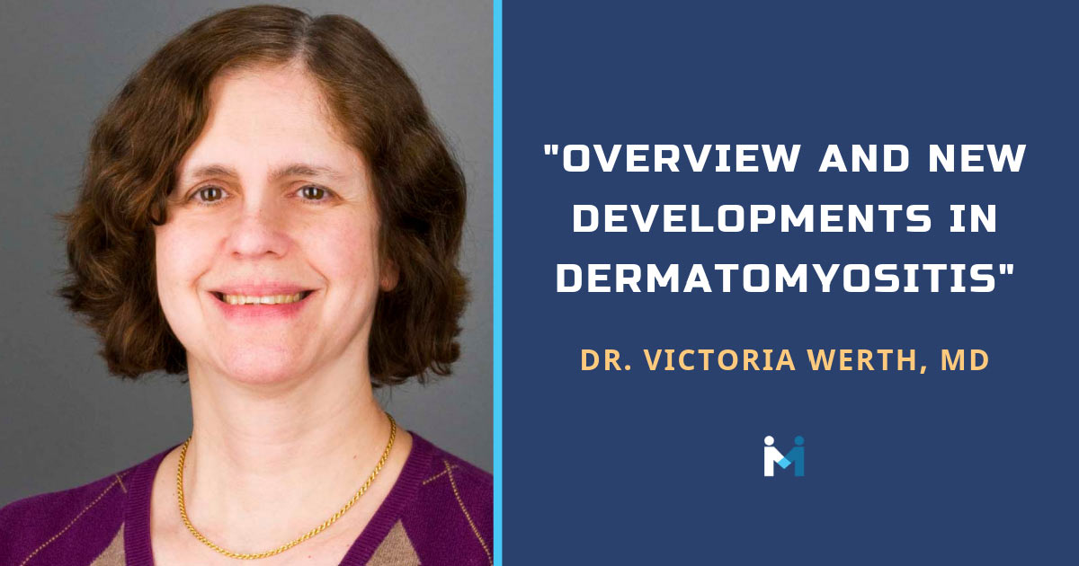Overview and new developments in dermatomyositis with Dr. Victoria Werth