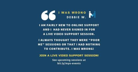 Video Support is one of the best choices I've made regarding group support for Myositis
