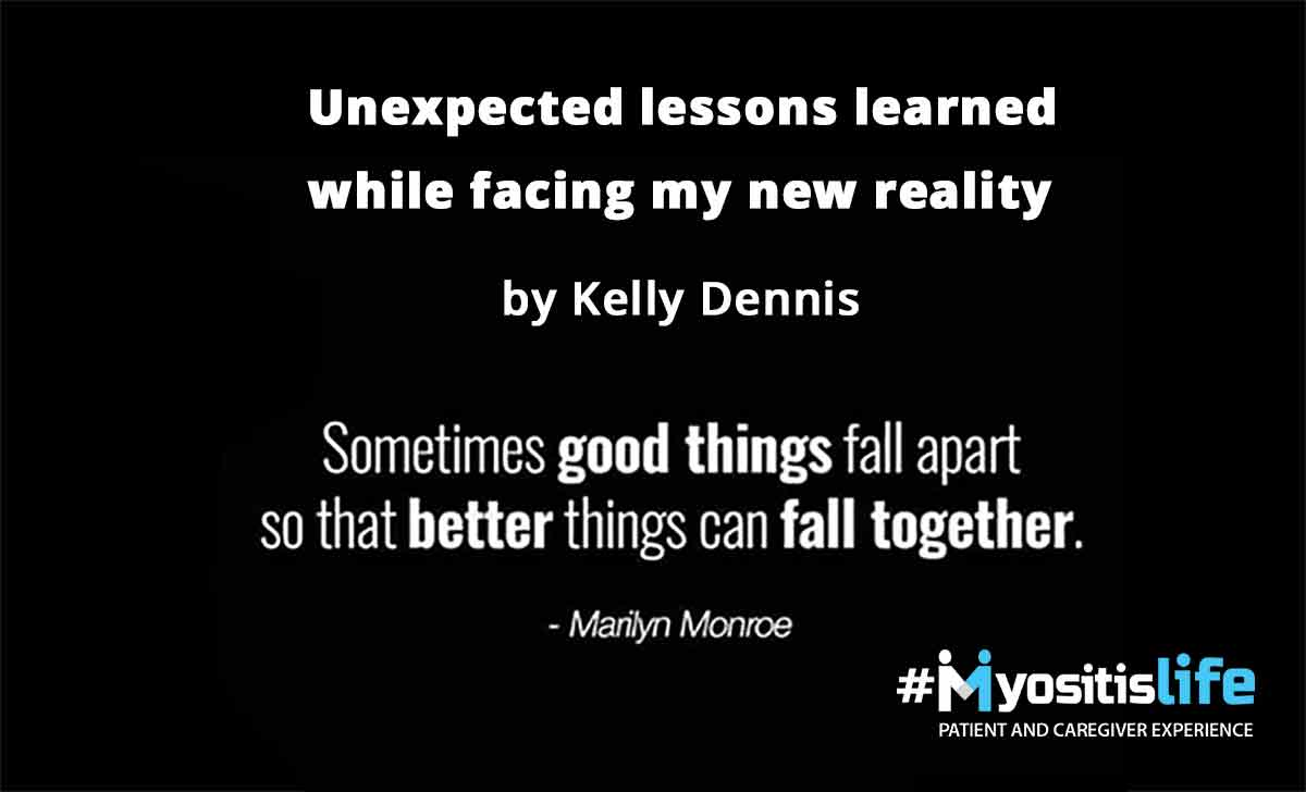Unexpected lessons learned while facing my new reality