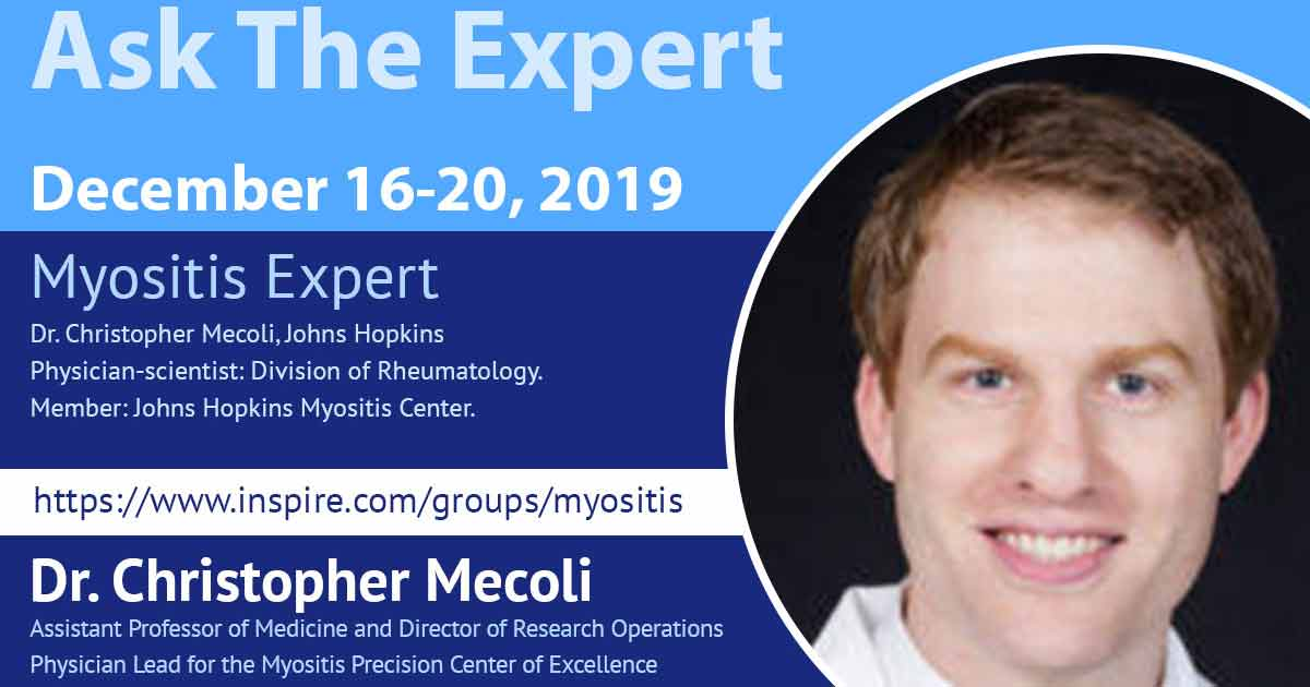 Ask the Expert, Dr. Chris Mecoli, your questions about diagnosing and treating myositis, only in the Myositis Support Community on Inspire