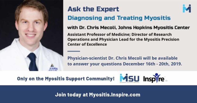 Ask the Expert, Dr. Chris Mecoli with Johns Hopkins Myositis Center