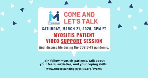 Myositis Patient Video Support session, third Saturday of the month at 3PM ET