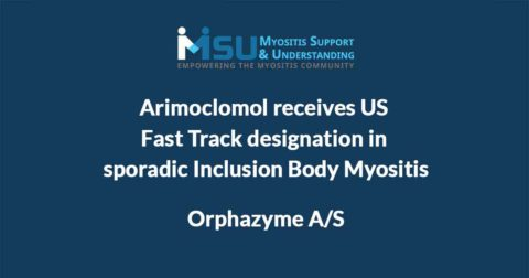 Orphazyme's arimoclomol receives US Fast Track designation in sporadic Inclusion Body Myositis