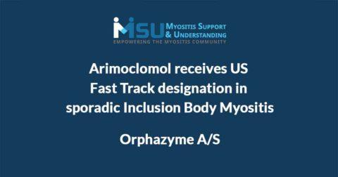 Orphazyme's arimoclomol receives US Fast Track designation in sporadic Inclusion Body Myositis