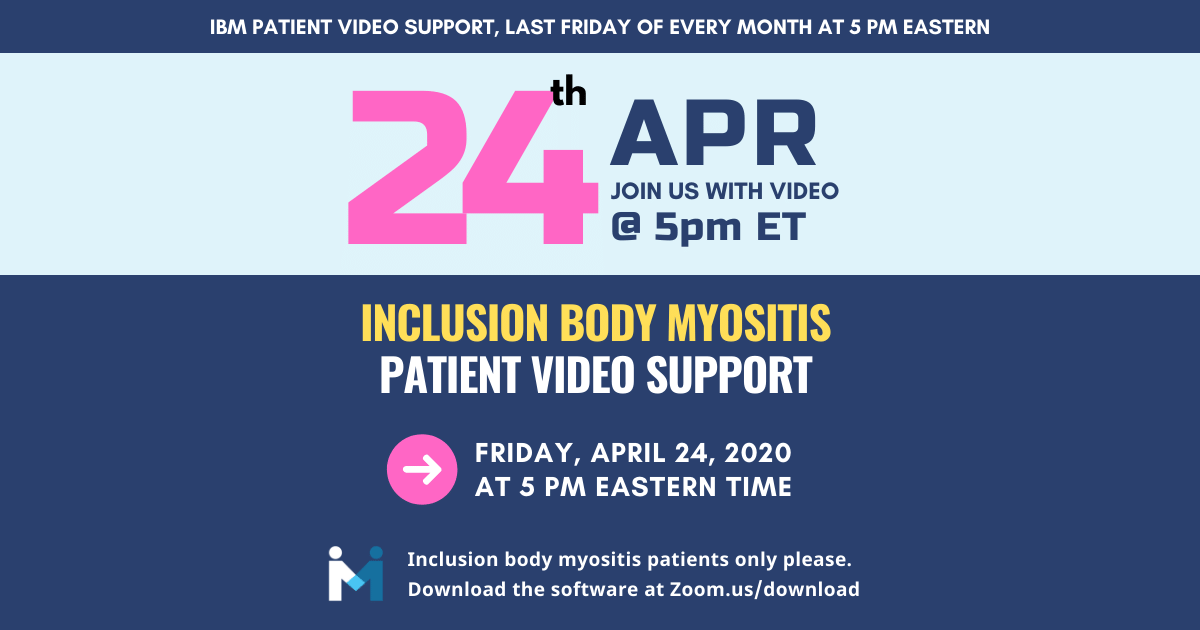 Inclusion body myositis Patient Video Support session, last Friday of the month at 5PM ET