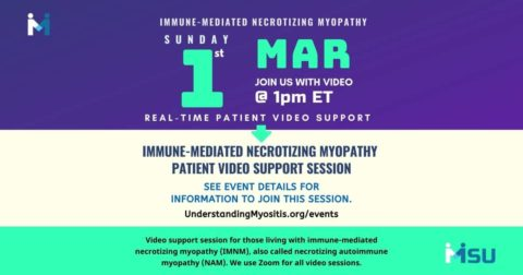 Immune-mediated necrotizing myopathy patients, join us for real-time video support. Join us on March. 1, 2020, at 1 PM Eastern Time.