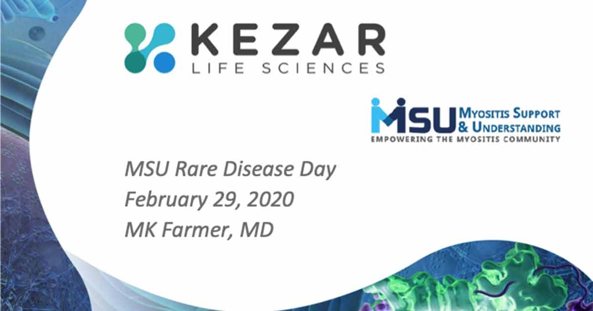 """An Introduction to the PRESIDIO Clinical Trial of KZR-616 for the Treatment of Polymyositis and Dermatomyositis"""" with Dr. MK Farmer of Kezar Life Sciences"""