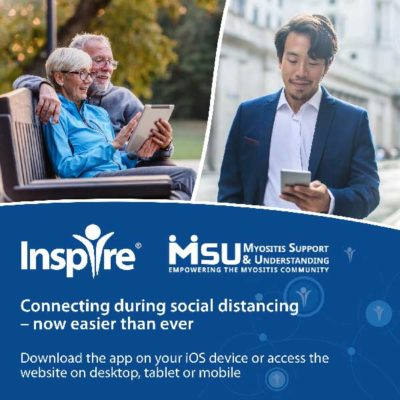 Myositis patients and caregivers can connect with others who understand what they are going through by joining our support community via the Inspire iOS app or by visiting our Myositis Support Community.
