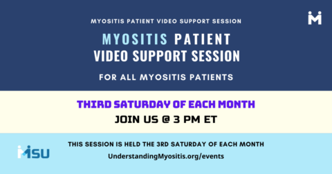 Myositis Patient Video Support, third Saturdays session at 3 PM ET