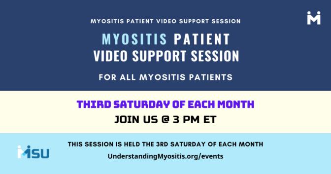 Myositis Patient Video Support, third Saturdays session at 3 PM ET