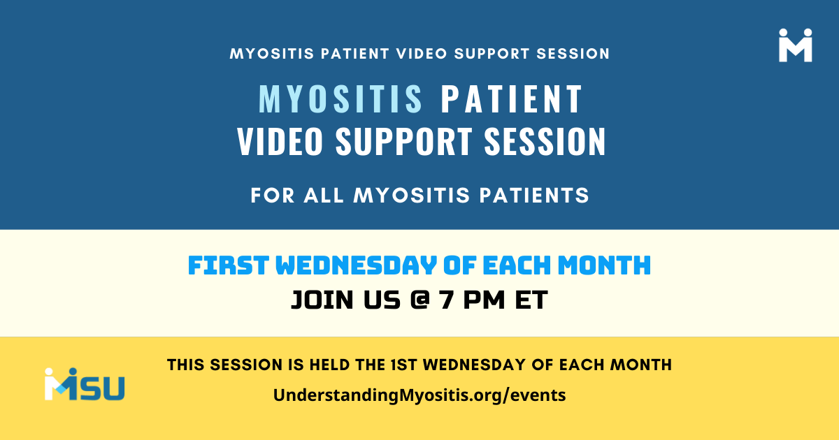 Myositis Patient Video Support, first Wednesdays session at 7 PM ET