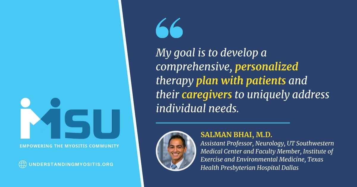 Myositis Patients and Families Come First: Introducing Dr. Salman Bhai