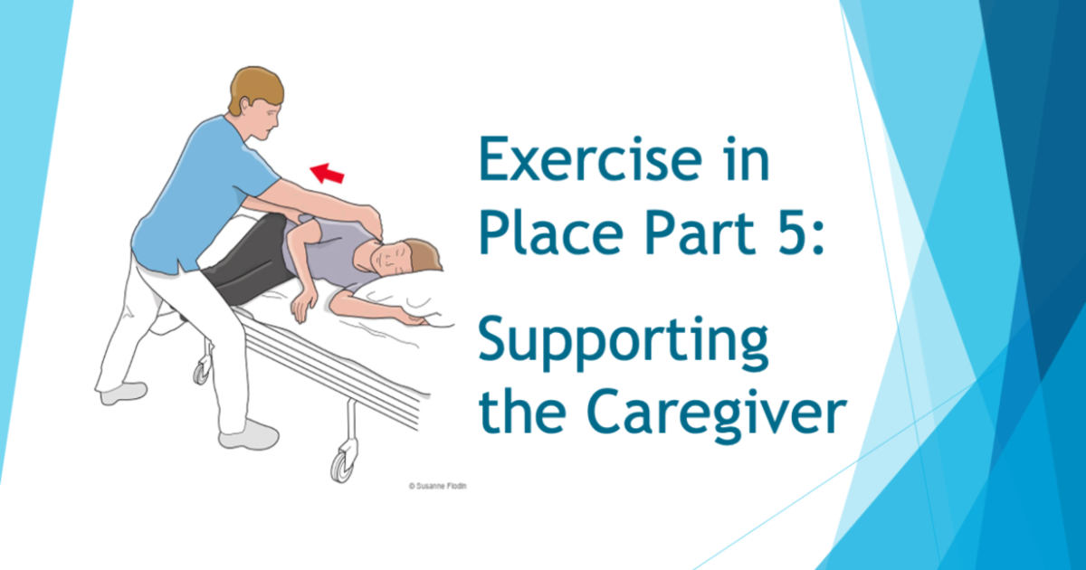 Exercise in Place Part 5: Supporting the Caregivers